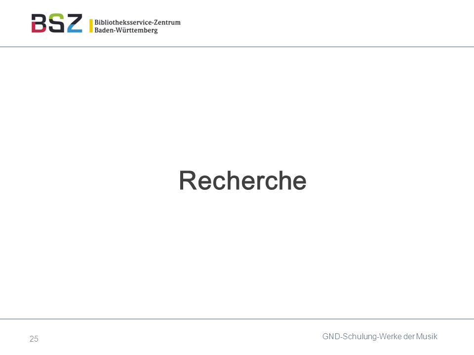 25 Recherche GND-Schulung-Werke der Musik