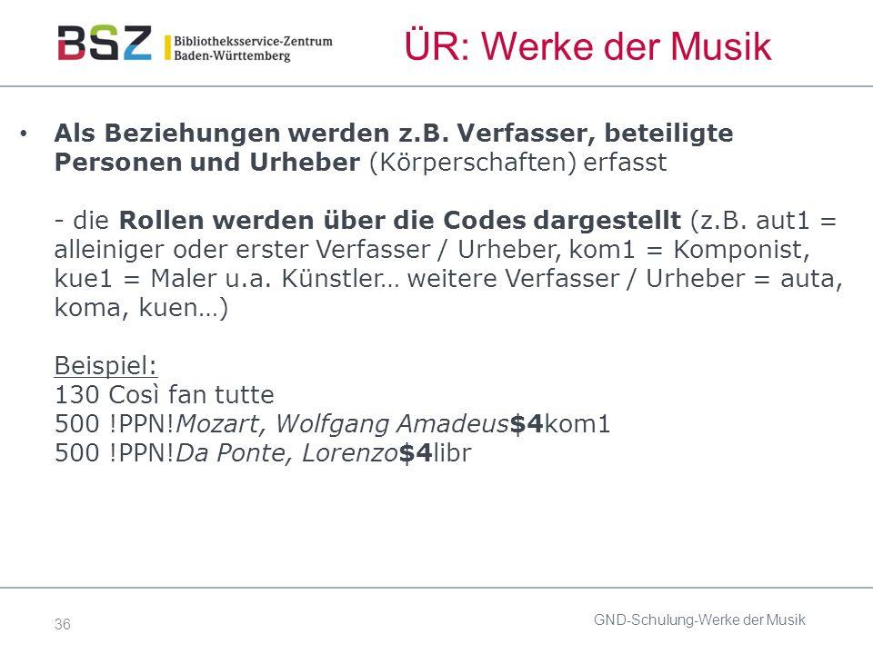 36 ÜR: Werke der Musik Als Beziehungen werden z.B.