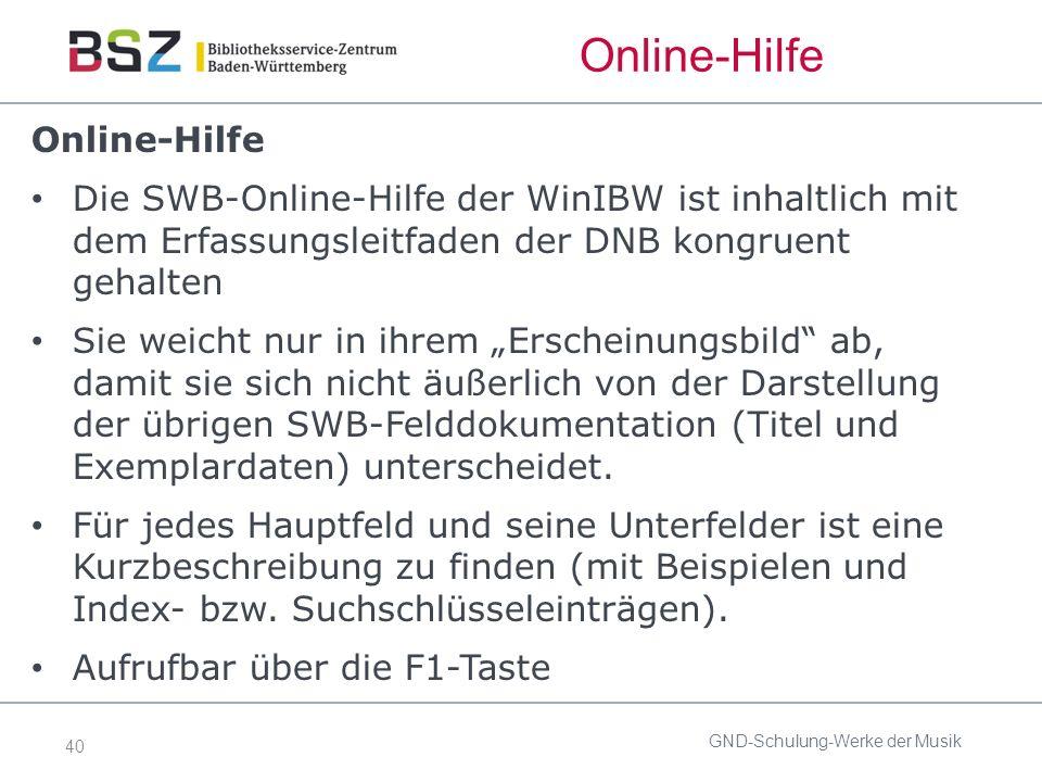 """40 Online-Hilfe Die SWB-Online-Hilfe der WinIBW ist inhaltlich mit dem Erfassungsleitfaden der DNB kongruent gehalten Sie weicht nur in ihrem """"Erscheinungsbild ab, damit sie sich nicht äußerlich von der Darstellung der übrigen SWB-Felddokumentation (Titel und Exemplardaten) unterscheidet."""