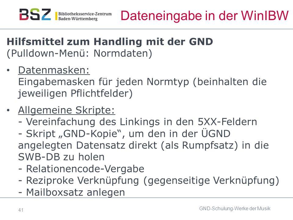 """41 Dateneingabe in der WinIBW Hilfsmittel zum Handling mit der GND (Pulldown-Menü: Normdaten) Datenmasken: Eingabemasken für jeden Normtyp (beinhalten die jeweiligen Pflichtfelder) Allgemeine Skripte: - Vereinfachung des Linkings in den 5XX-Feldern - Skript """"GND-Kopie , um den in der ÜGND angelegten Datensatz direkt (als Rumpfsatz) in die SWB-DB zu holen - Relationencode-Vergabe - Reziproke Verknüpfung (gegenseitige Verknüpfung) - Mailboxsatz anlegen GND-Schulung-Werke der Musik"""