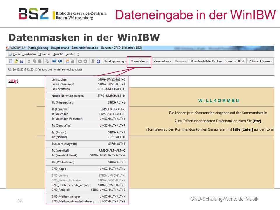 42 Dateneingabe in der WinIBW Datenmasken in der WinIBW GND-Schulung-Werke der Musik