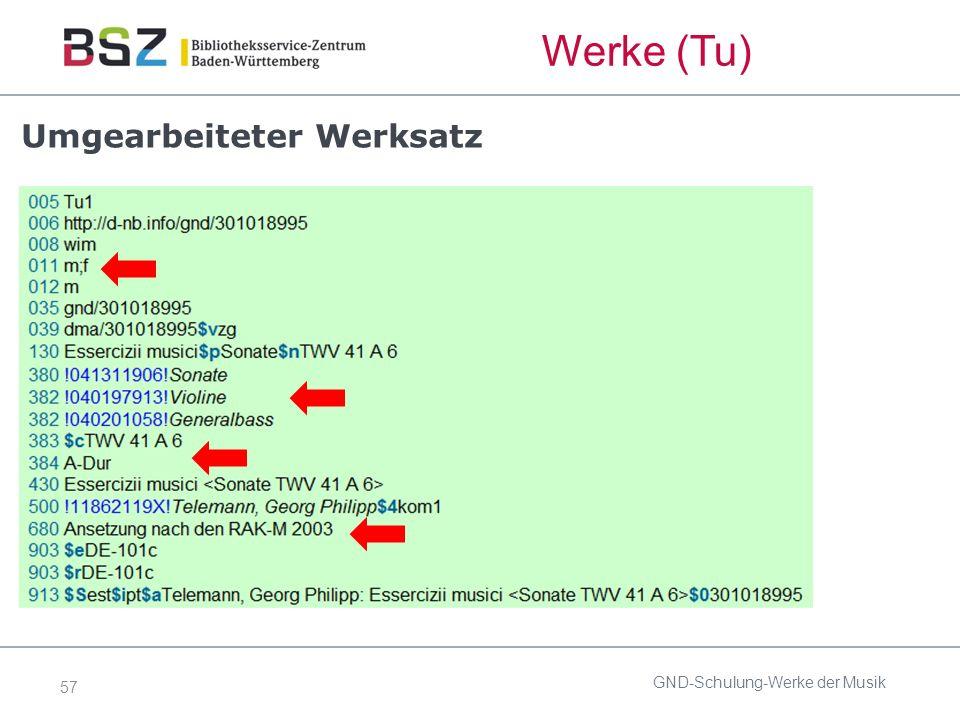 57 Werke (Tu) Umgearbeiteter Werksatz GND-Schulung-Werke der Musik