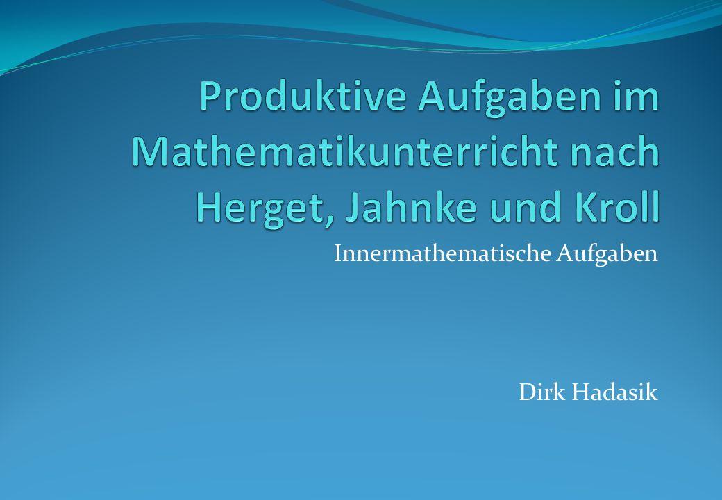 Innermathematische Aufgaben Dirk Hadasik