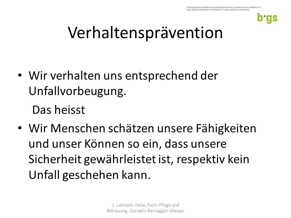 Verhaltensprävention Wir verhalten uns entsprechend der Unfallvorbeugung.