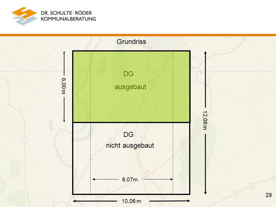 29 Grundriss 10,06 m 6,07m DG ausgebaut 12,08 m 6,00 m DG nicht ausgebaut