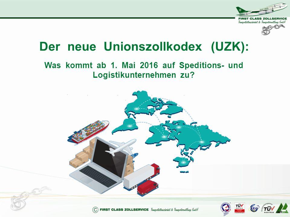 Der neue Unionszollkodex (UZK): Was kommt ab 1. Mai 2016 auf Speditions- und Logistikunternehmen zu?