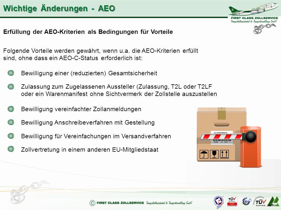 Erfüllung der AEO-Kriterien als Bedingungen für Vorteile Folgende Vorteile werden gewährt, wenn u.a. die AEO-Kriterien erfüllt sind, ohne dass ein AEO