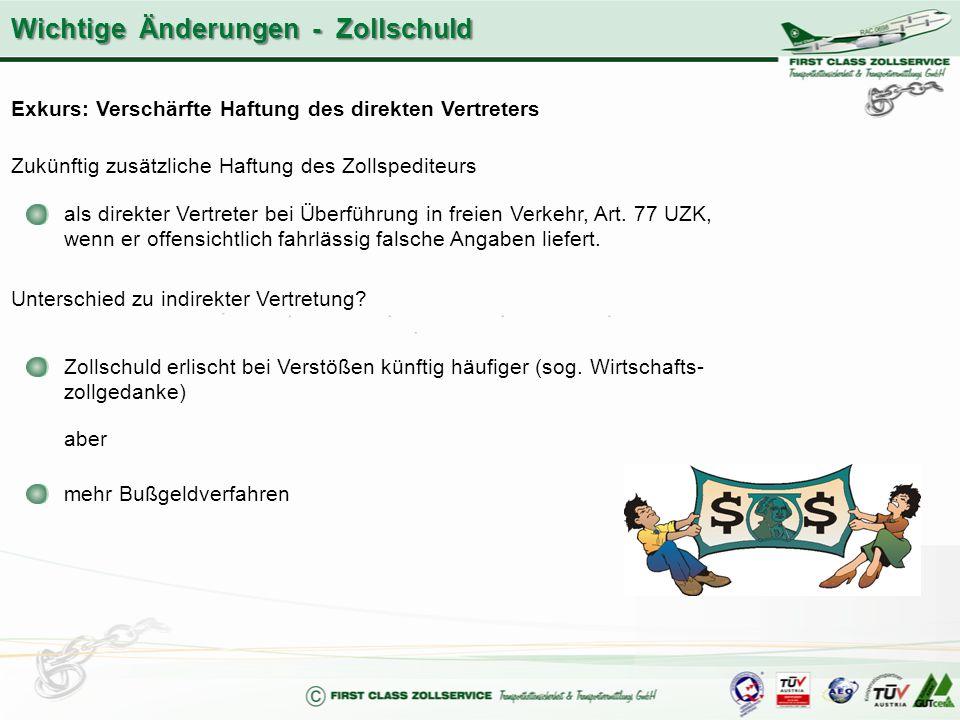 Exkurs: Verschärfte Haftung des direkten Vertreters Zukünftig zusätzliche Haftung des Zollspediteurs als direkter Vertreter bei Überführung in freien