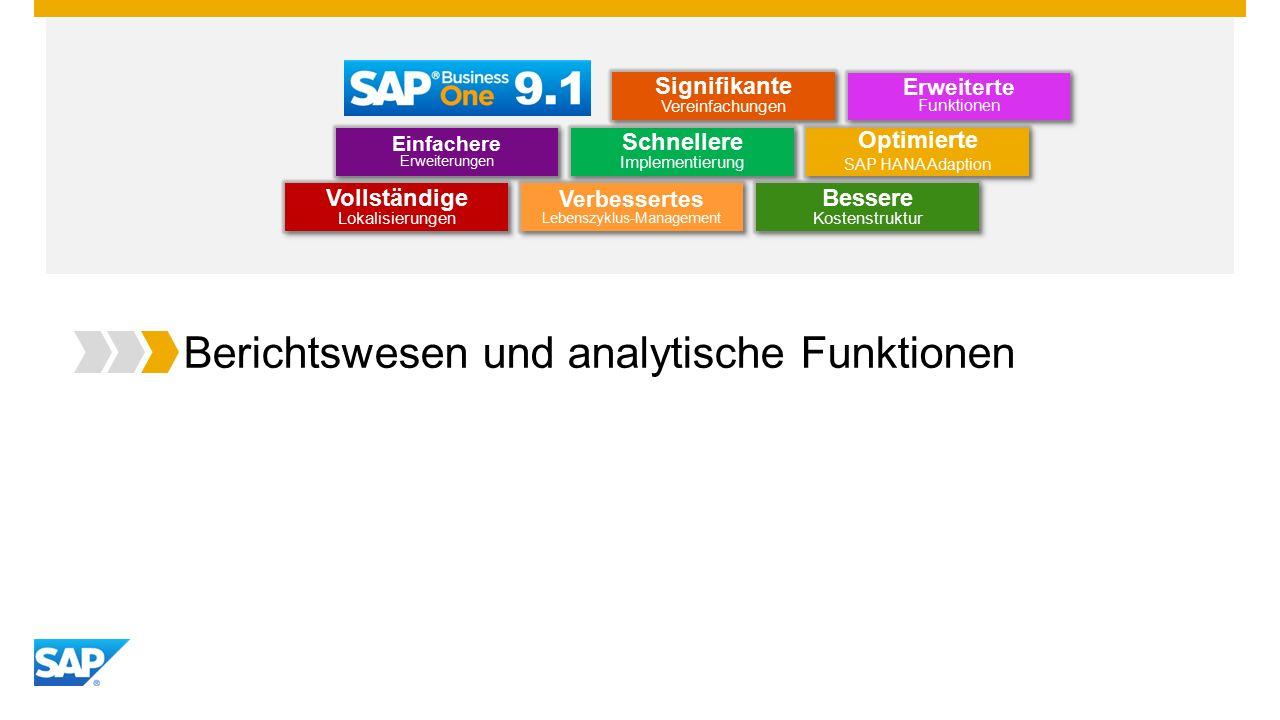 Berichtswesen und analytische Funktionen Optimierte SAP HANA Adaption Optimierte SAP HANA Adaption Einfachere Erweiterungen Erweiterte Funktionen Schnellere Implementierung Bessere Kostenstruktur Vollständige Lokalisierungen Verbessertes Lebenszyklus-Management Signifikante Vereinfachungen