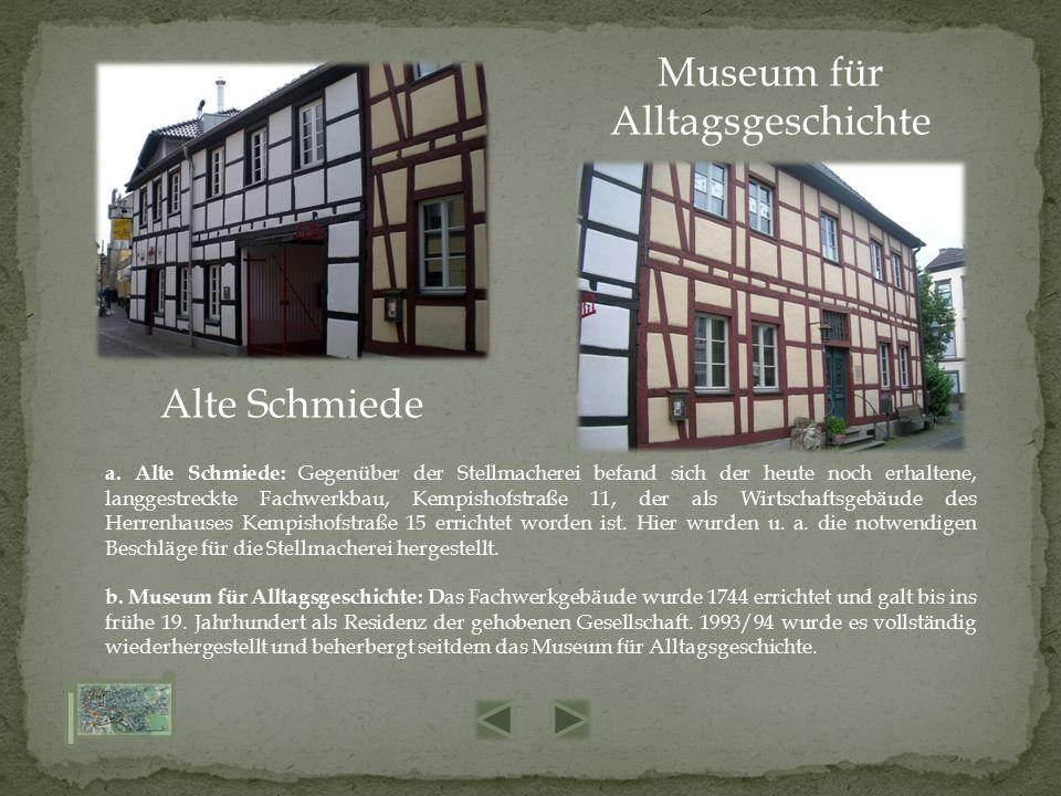a. Alte Schmiede: Gegenüber der Stellmacherei befand sich der heute noch erhaltene, langgestreckte Fachwerkbau, Kempishofstraße 11, der als Wirtschaft