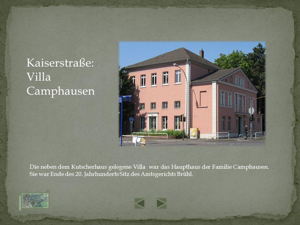 Die neben dem Kutscherhaus gelegene Villa war das Haupthaus der Familie Camphausen. Sie war Ende des 20. Jahrhunderts Sitz des Amtsgerichts Brühl. Kai