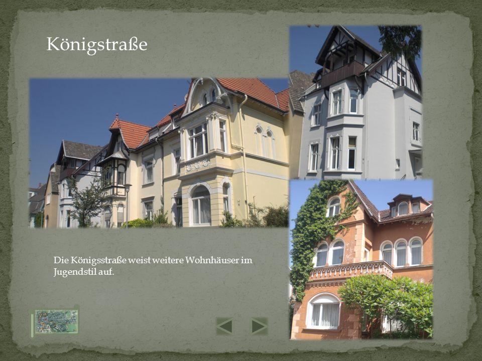 Die Königsstraße weist weitere Wohnhäuser im Jugendstil auf. Königstraße