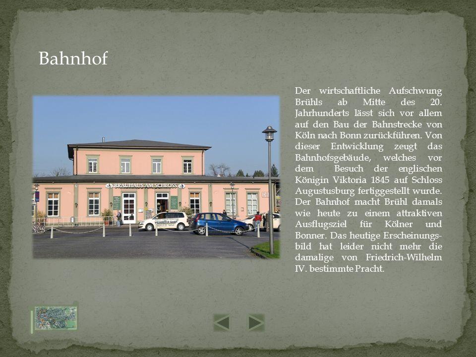 Der wirtschaftliche Aufschwung Brühls ab Mitte des 20. Jahrhunderts lässt sich vor allem auf den Bau der Bahnstrecke von Köln nach Bonn zurückführen.