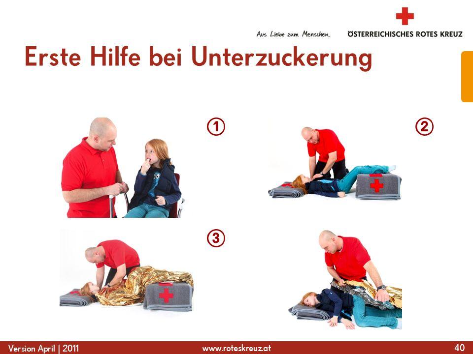 www.roteskreuz.at Version April | 2011 Erste Hilfe bei Unterzuckerung 40