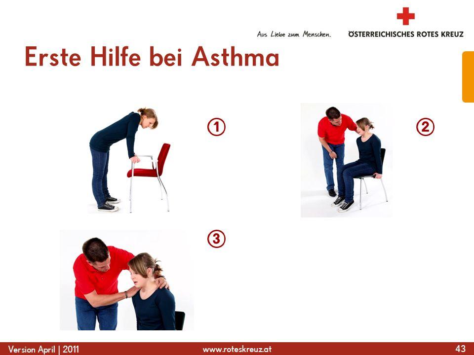 www.roteskreuz.at Version April | 2011 Erste Hilfe bei Asthma 43