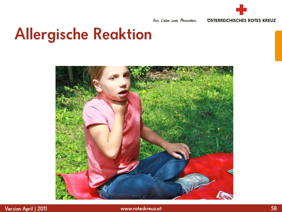 www.roteskreuz.at Version April | 2011 Allergische Reaktion 58