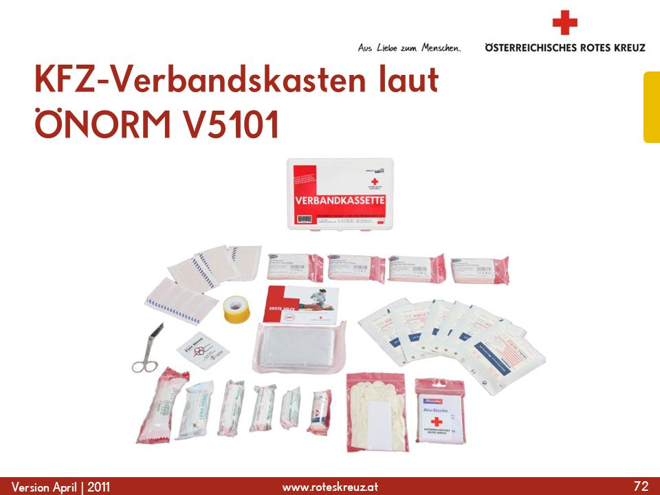 www.roteskreuz.at Version April | 2011 KFZ-Verbandskasten laut ÖNORM V5101 72