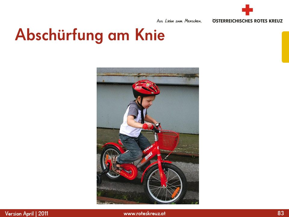 www.roteskreuz.at Version April | 2011 Abschürfung am Knie 83
