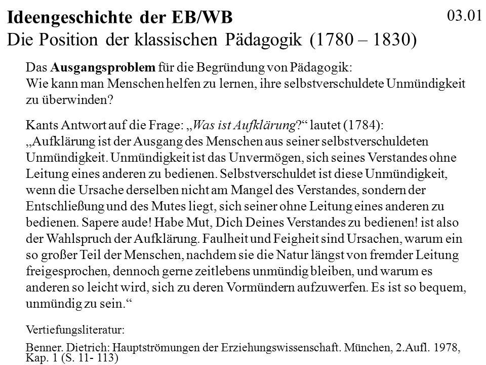 """03.01 Ideengeschichte der EB/WB Kants Antwort auf die Frage: """"Was ist Aufklärung lautet (1784): """"Aufklärung ist der Ausgang des Menschen aus seiner selbstverschuldeten Unmündigkeit."""