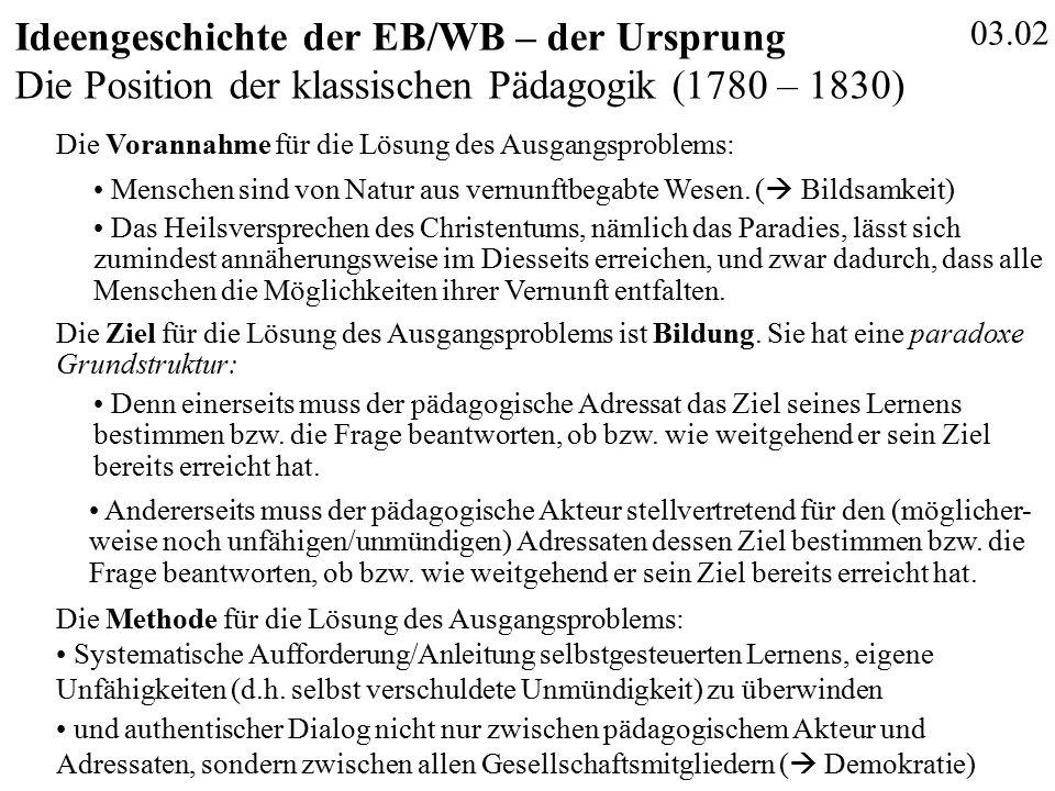 03.02 Ideengeschichte der EB/WB – der Ursprung Die Methode für die Lösung des Ausgangsproblems: Die Vorannahme für die Lösung des Ausgangsproblems: De