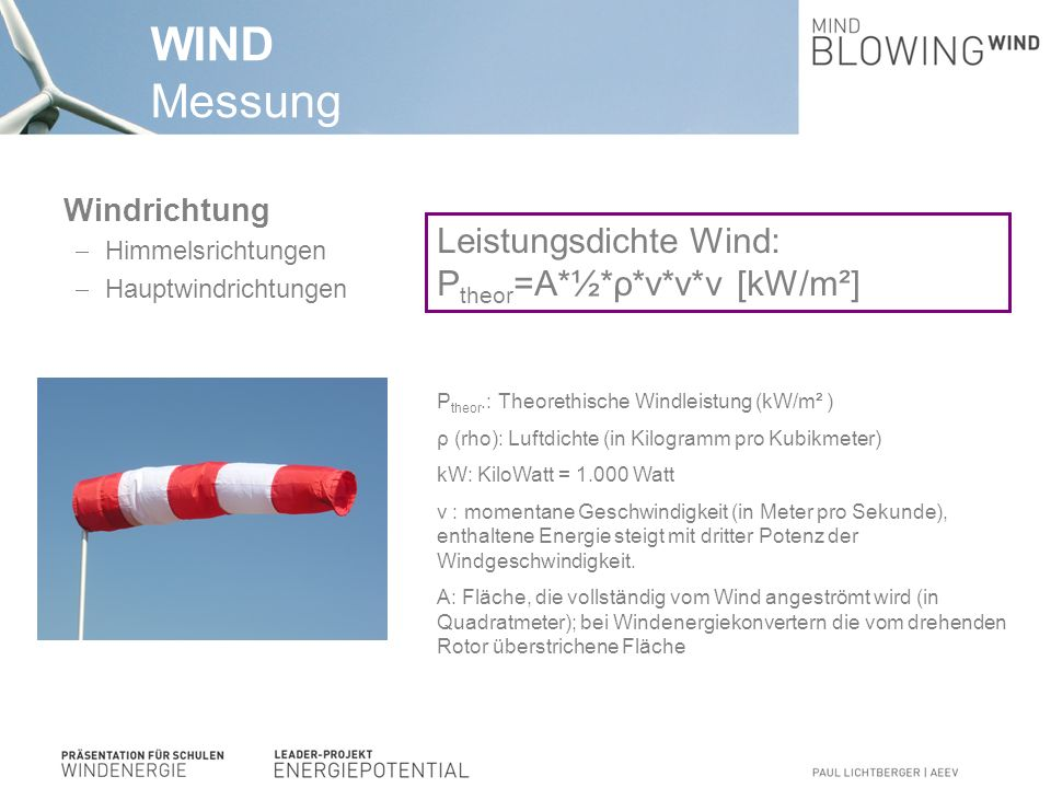 WINDKRAFTANLAGEN Wirtschaftlichkeit Kosten  800 bis 1.000 Euro pro kW  2,5 MW: von 2 bis 2,5 Millionen Euro  Anlagekosten kosten 70 bis 80%  Investitionsnebenkosten Netzanbindung Fundament  Betriebskosten 1,5 bis 2% der Anlagenkosten Erlöse  vom Netzbetreiber zu zahlenden Einspeisevergütung 9,7 Cent pro Kilowattstunde (ct/kWh) (2.2.2010)  Erlöse abhängig von Windgeschwindigkeit in Nabenhöhe  Erträge in der dritten Potenz von Windgeschwindigkeit abhängig WINDMÜLLER Kleinst anlage Einspeisetarif9,7 Cent pro kWh Leistung5kW äquivalente Vollleiststunden pro Jahr4.000h guter Standort über 9m/s jährlicher Ertrag20.000kWhKilowattstunden Gewinn in Euro1.940€pro Jahr Kauf der Anlage30.000€ Stromkabel, Arbeitspreis2.000€abklären Gesamtpreis32.000€ Dauer der Abzahlung16Jahre Amortisation konservativ
