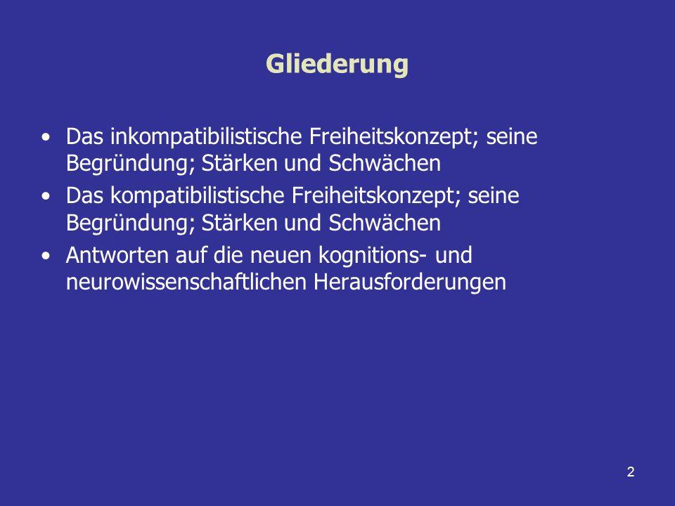 """13 Das kompatibilistische Freiheitskonzept Beispiel: Frankfurt Hierarchisches Modell der Willensfreiheit analog zur Handlungsfreiheit (x handelt frei, wenn er tun kann, was er tun will): """"x ist willensfrei, wenn er will, was er wollen möchte (Frankfurt, H."""
