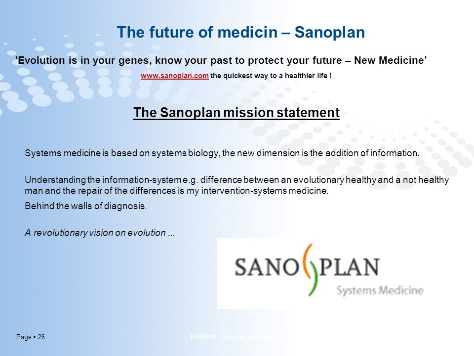 Page  26 Evolution is in your genes, know your past to protect your future – New Medicine' www.sanoplan.comwww.sanoplan.com the quickest way to a healthier life .