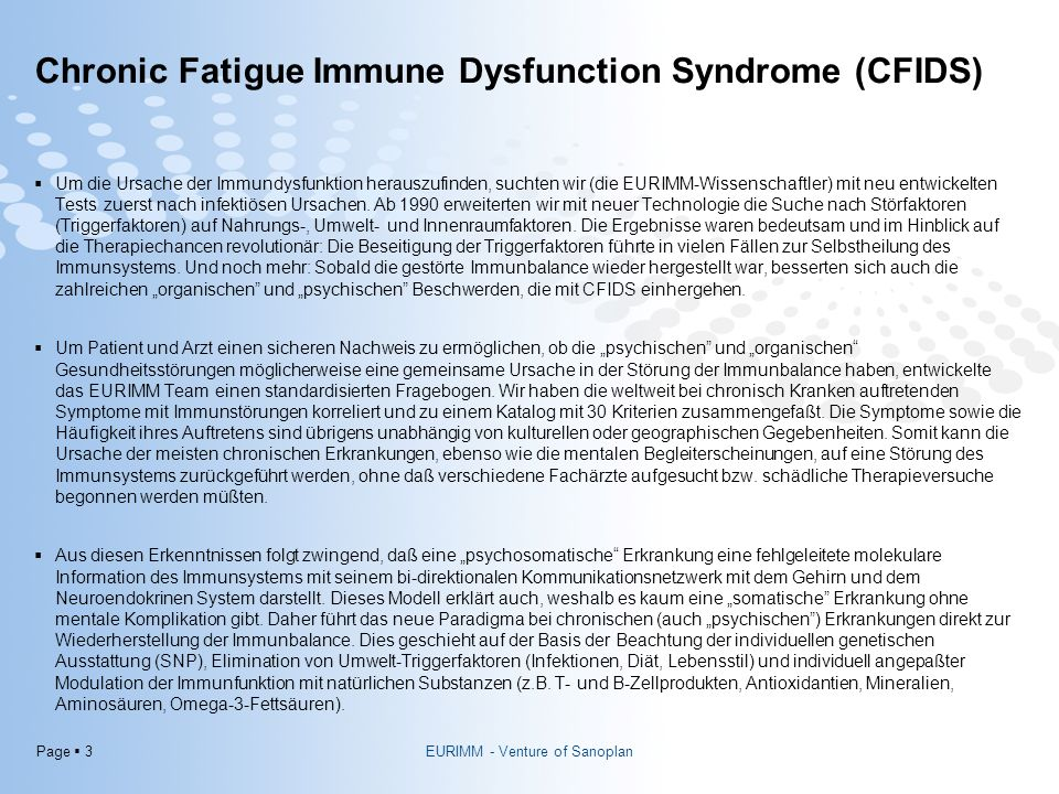 Page  3 Chronic Fatigue Immune Dysfunction Syndrome (CFIDS)  Um die Ursache der Immundysfunktion herauszufinden, suchten wir (die EURIMM-Wissenschaf
