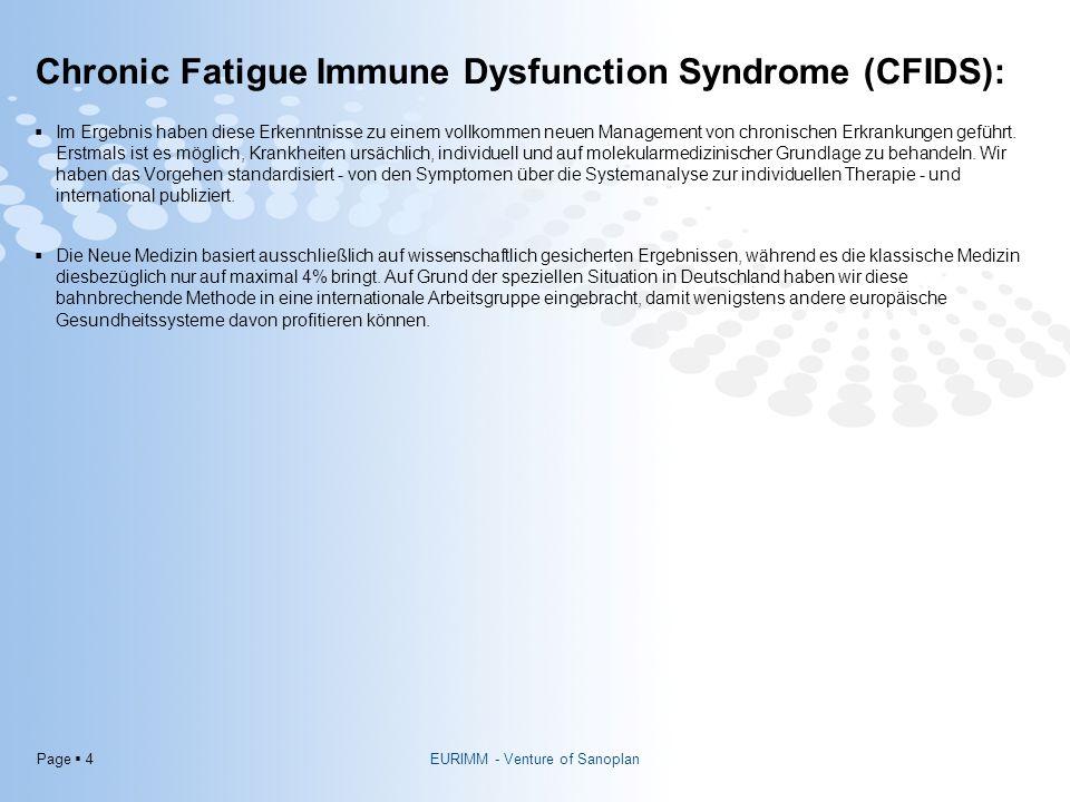 Page  4 Chronic Fatigue Immune Dysfunction Syndrome (CFIDS):  Im Ergebnis haben diese Erkenntnisse zu einem vollkommen neuen Management von chronisc
