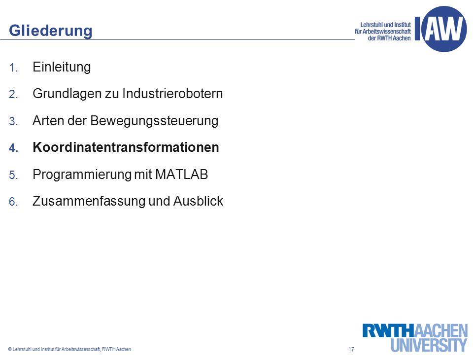 17 © Lehrstuhl und Institut für Arbeitswissenschaft, RWTH Aachen Gliederung 1.