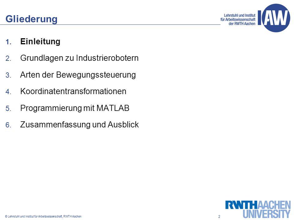 2 © Lehrstuhl und Institut für Arbeitswissenschaft, RWTH Aachen Gliederung 1.