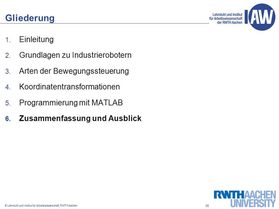 36 © Lehrstuhl und Institut für Arbeitswissenschaft, RWTH Aachen Gliederung 1.
