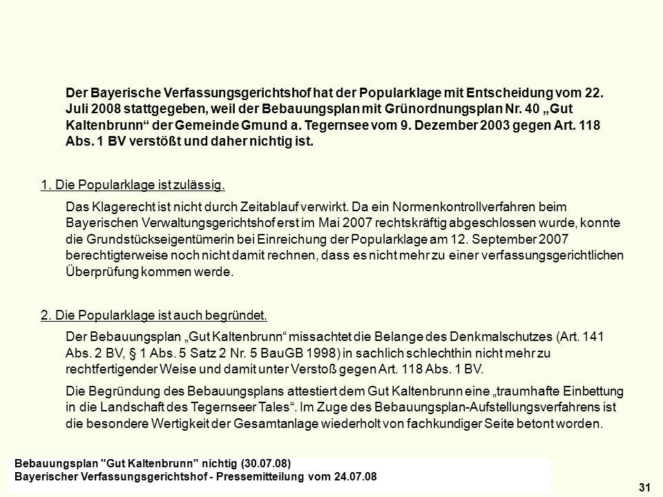 31 Der Bayerische Verfassungsgerichtshof hat der Popularklage mit Entscheidung vom 22.