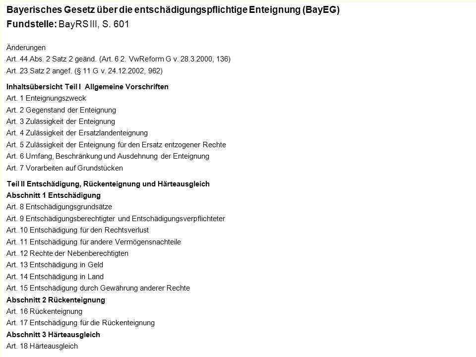 48 Bayerisches Gesetz über die entschädigungspflichtige Enteignung (BayEG) Fundstelle: BayRS III, S.