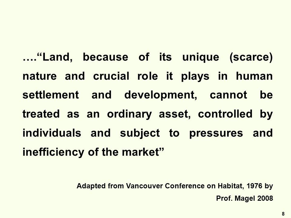 9 Die Tatsache dass Grund und Boden unvermehrbar ist, verbietet es, seine Nutzung dem unübersehbaren Spiel der freien Kräfte und dem Belieben des Einzelnen vollständig zu überlassen.