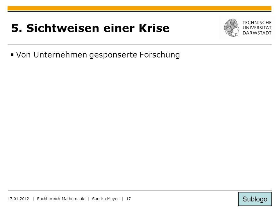 Sublogo 17.01.2012 | Fachbereich Mathematik | Sandra Meyer | 17 5.