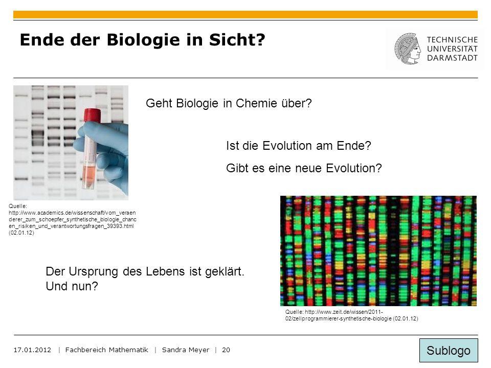 Sublogo 17.01.2012 | Fachbereich Mathematik | Sandra Meyer | 20 Ende der Biologie in Sicht.