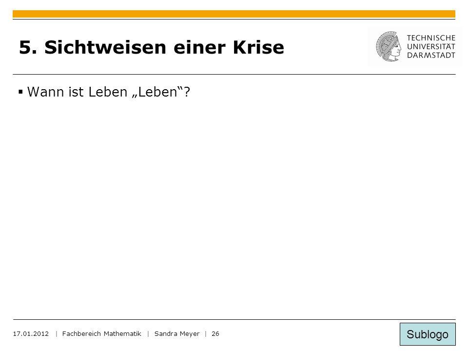 Sublogo 17.01.2012 | Fachbereich Mathematik | Sandra Meyer | 26 5.