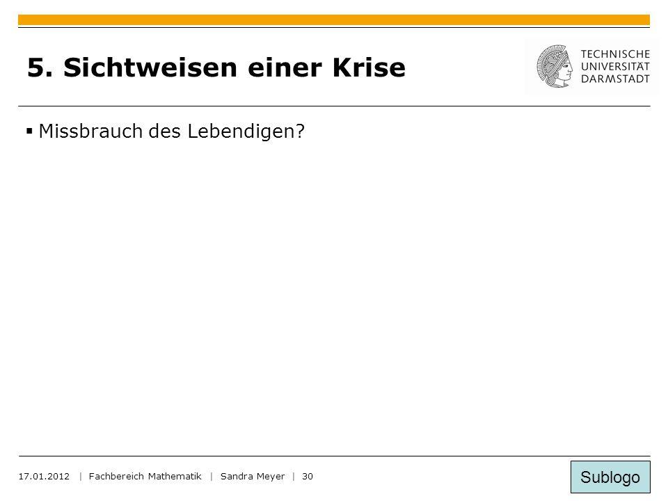 Sublogo 17.01.2012 | Fachbereich Mathematik | Sandra Meyer | 30 5.