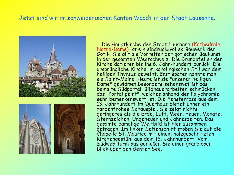 Jetzt sind wir im schweizerischen Kanton Waadt in der Stadt Lausanne.