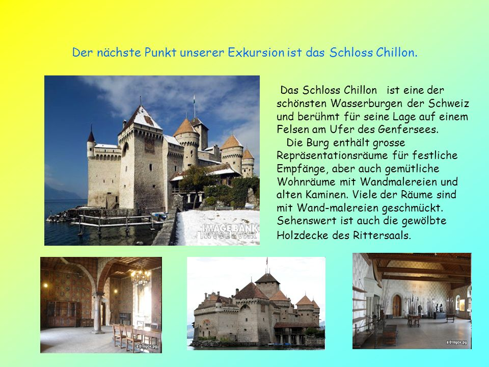 Der nächste Punkt unserer Exkursion ist das Schloss Chillon.