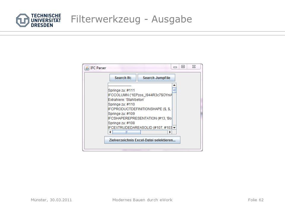 Filterwerkzeug - Ausgabe Münster, 30.03.2011Modernes Bauen durch eWorkFolie 62