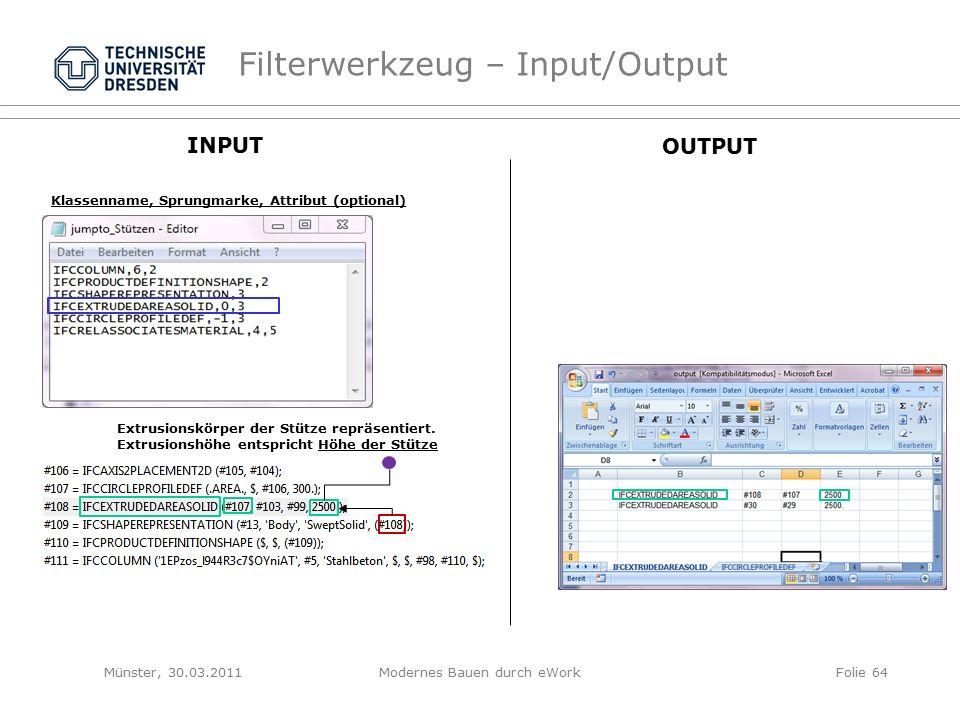 Filterwerkzeug – Input/Output Klassenname, Sprungmarke, Attribut (optional) INPUT OUTPUT Extrusionskörper der Stütze repräsentiert.