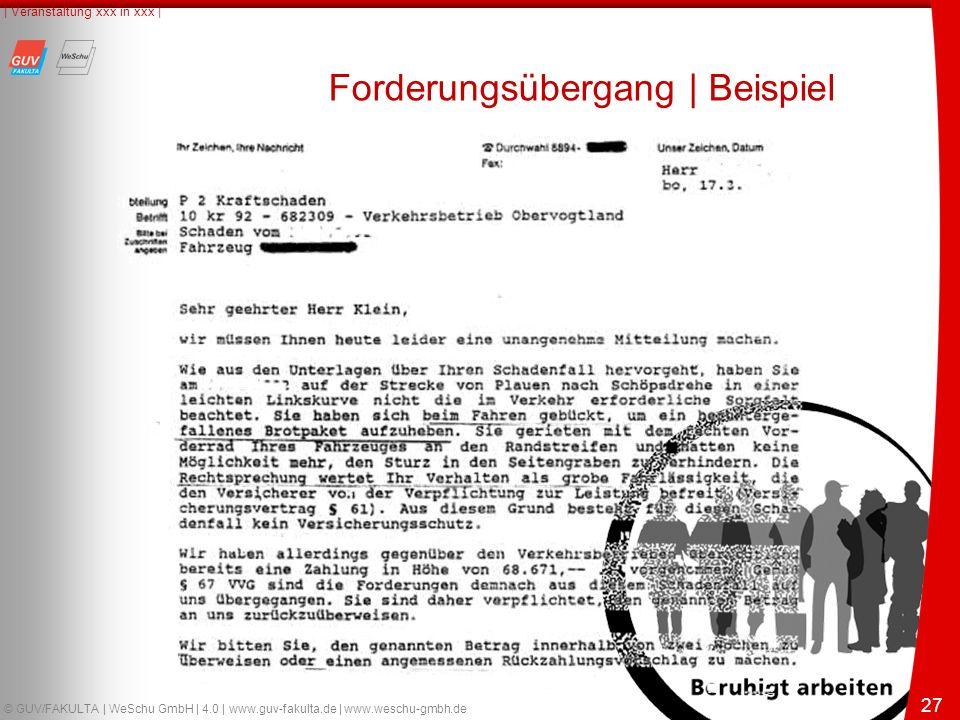 27 © GUV/FAKULTA | WeSchu GmbH | 4.0 | www.guv-fakulta.de | www.weschu-gmbh.de | Veranstaltung xxx in xxx | 27 Forderungsübergang | Beispiel