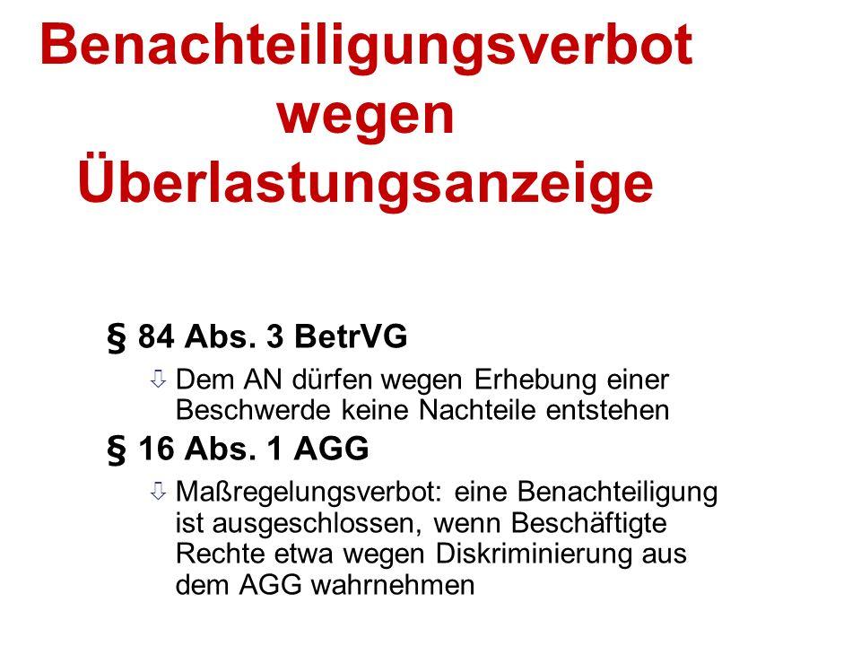 45 Benachteiligungsverbot wegen Überlastungsanzeige § 84 Abs.