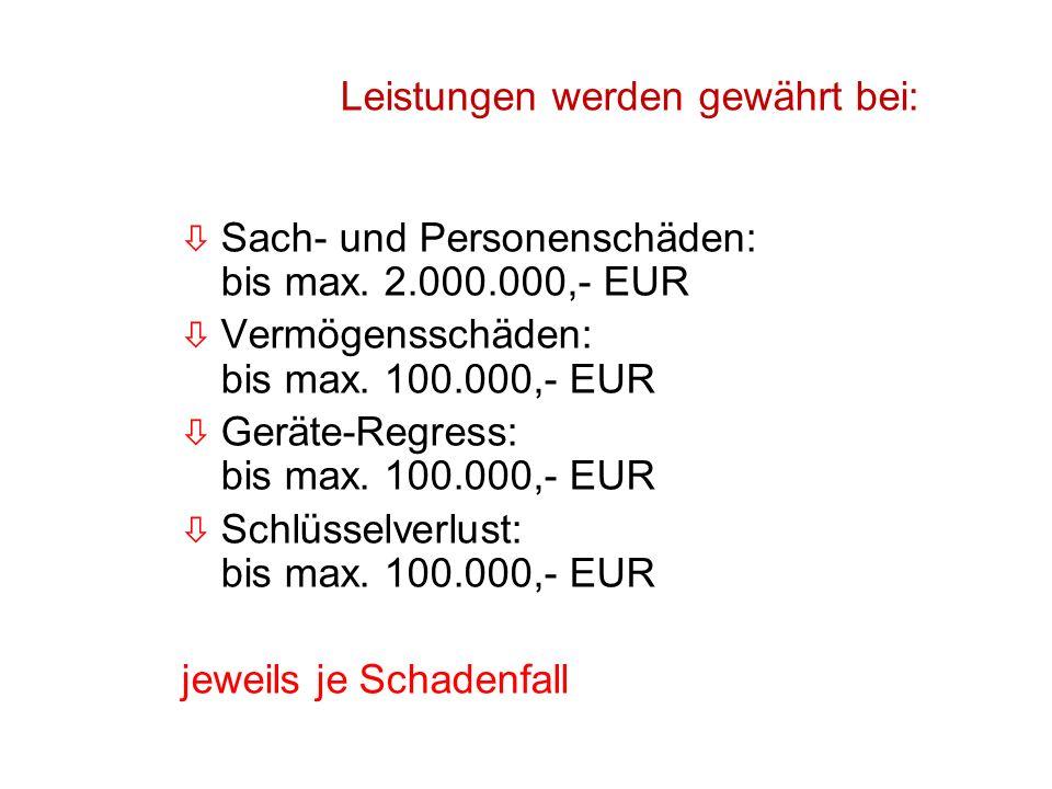 60 Leistungen werden gewährt bei: ò Sach- und Personenschäden: bis max.
