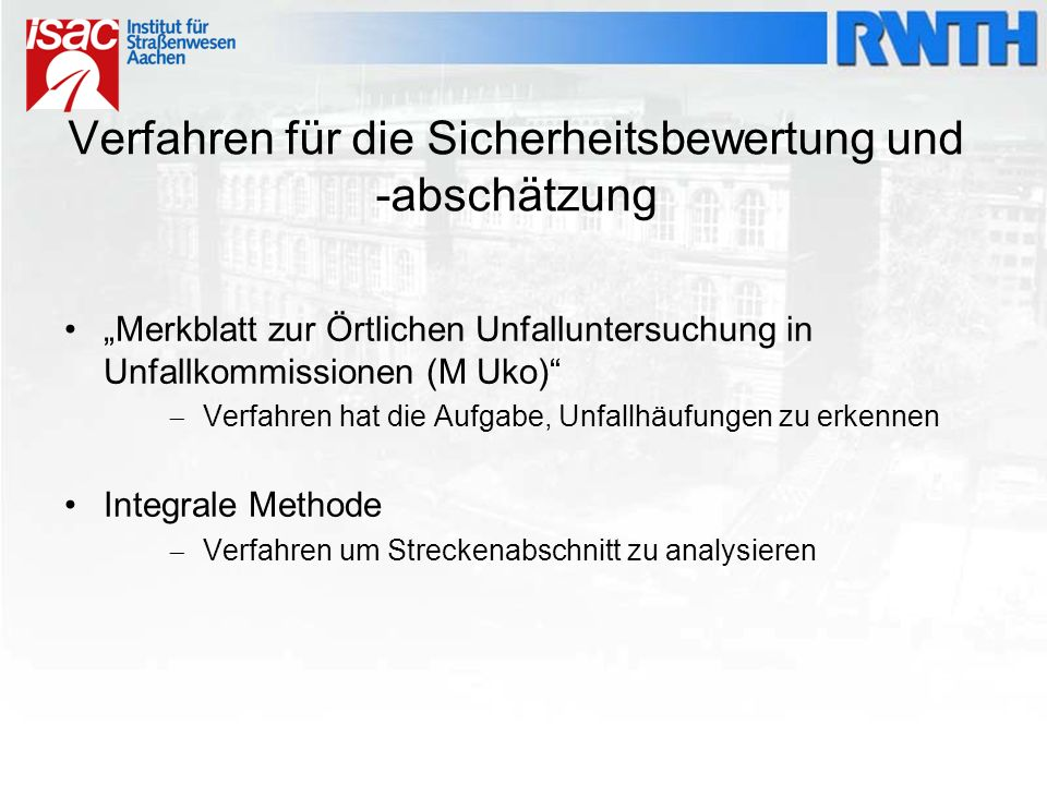 """Verfahren für die Sicherheitsbewertung und -abschätzung """"Merkblatt zur Örtlichen Unfalluntersuchung in Unfallkommissionen (M Uko)""""  Verfahren hat die"""