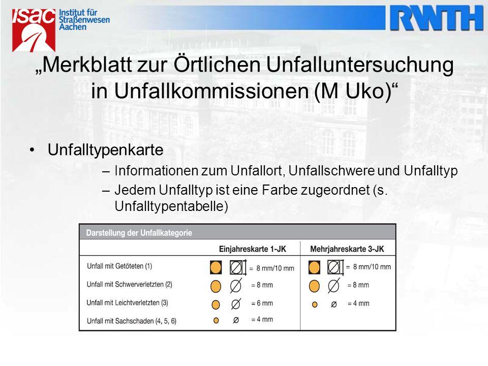 """""""Merkblatt zur Örtlichen Unfalluntersuchung in Unfallkommissionen (M Uko)"""" Unfalltypenkarte –Informationen zum Unfallort, Unfallschwere und Unfalltyp"""