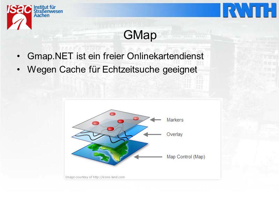 Gmap.NET ist ein freier Onlinekartendienst Wegen Cache für Echtzeitsuche geeignet