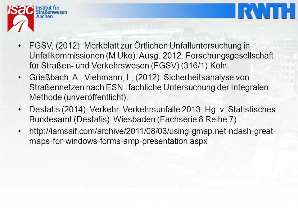 FGSV, (2012): Merkblatt zur Örtlichen Unfalluntersuchung in Unfallkommissionen (M Uko). Ausg. 2012: Forschungsgesellschaft für Straßen- und Verkehrswe